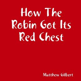 How the Robin Got Its Red Chest