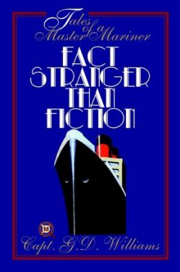 Fact Stranger Than Fiction: Tales of Master Mariner