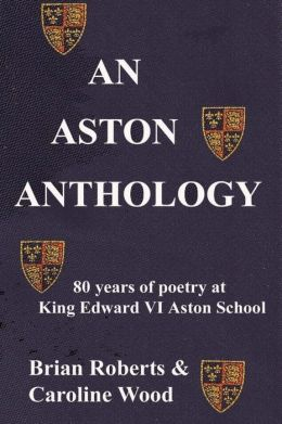 An Aston Anthology: 80 years of poetry at King Edward VI Aston School