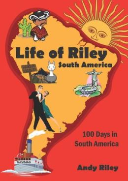 Life of Riley: 100 Days in South America