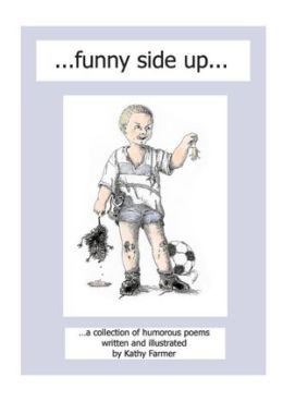 ...Funny Side Up...: A Collection of Humorous Poems