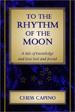 To the Rhythm of the Moon: A Tale of Knowledge and Love Lost and Found