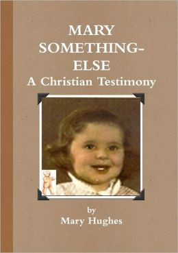 Mary Something-Else: A Christian Testimony