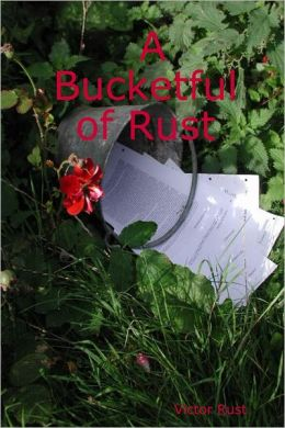 A Bucketful of Rust