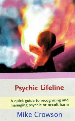 Psychic Lifeline: A Quick Guide to Recognizing and Managing Pyschic or Occult Harm