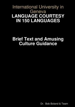 Language Courtesy in 150 Languages: Brief Text and Amusing Culture Guide