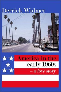 America In the Early 1960s : A Love Story