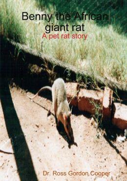Benny the African Giant Rat: A Pet Rat Story
