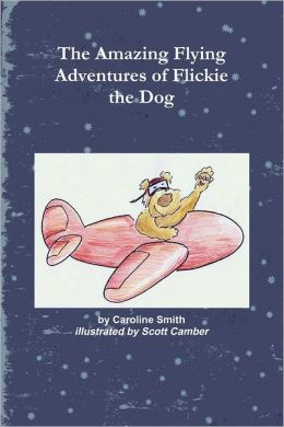 The Amazing Flying Adventures of Flickie the Dog