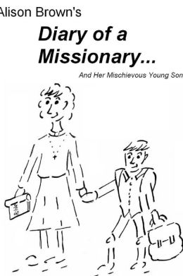 Diary of a Missionary: And Her Mischievous Young Son
