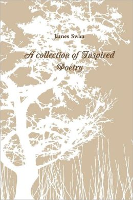 A Collection of Inspired Poetry