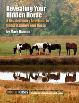 Revealing Your Hidden Horse: A Revolutionary Approach to Understanding Your Horse