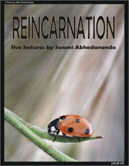 Reincarnation: Five Lectures by Swami Abhedananda