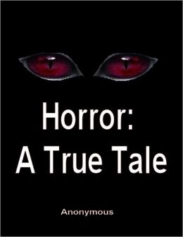 Horror: A True Tale