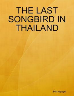 The Last Songbird in Thailand