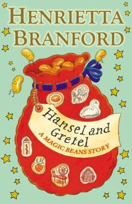 Hansel and Gretel: A Magic Beans Story