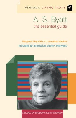 A. S. Byatt: The Essential Guide