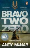 Book Cover Image. Title: Bravo Two Zero - 20th Anniversary Edition, Author: Andy McNab