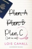 Book Cover Image. Title: Plan C:  Just in Case, Author: Lois Cahall