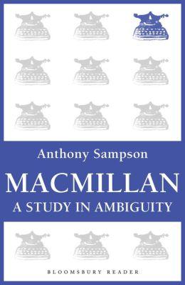 Macmillan: A Study in Ambiguity