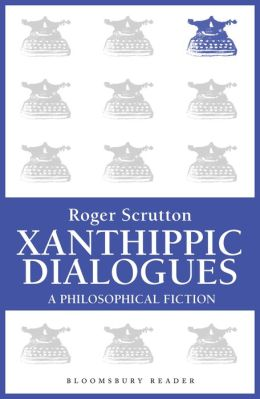 Xanthippic Dialogues: A Philosophical Fiction