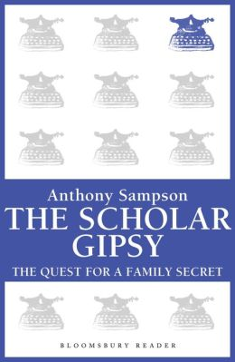 The Scholar Gypsy: The Quest for a Family Secret