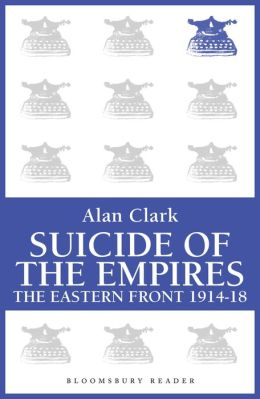 Suicide of the Empires: The Eastern Front 1914-18