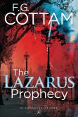 Book Cover Image. Title: The Lazarus Prophecy, Author: F. G. Cottam