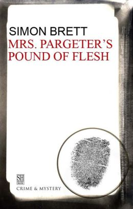 Mrs. Pargeter's Pound of Flesh (Mrs. Pargeter Series #4)