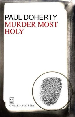 Murder Most Holy: A Brother Athelstan Medieval Mystery 3