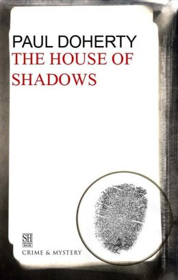 The House of Shadows: A Brother Athelstan Medieval Mystery 10