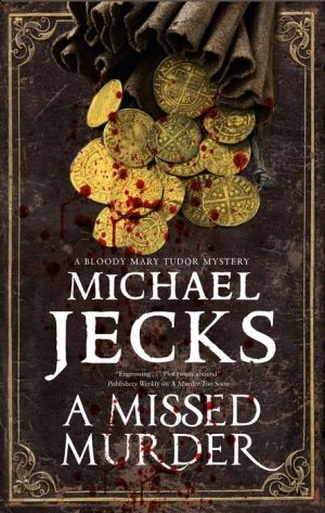 A Missed Murder: A Tudor mystery