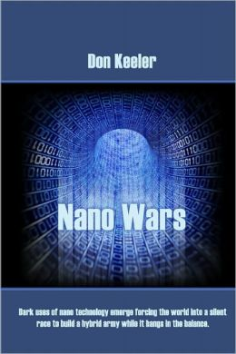 Nano Wars: What happens when your military becomes obsolete... Overnight?