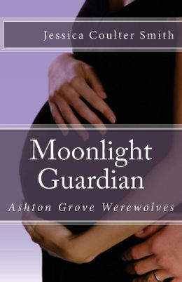 Moonlight Guardian: Ashton Grove Werewolves, Book 3