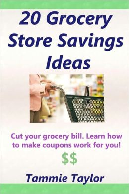 20 Grocery Store Savings Ideas: Grocery Coupon Savings Tips for Those Grocery Shopping on A Budget