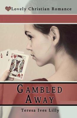 Gambled Away