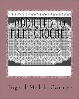 Addicted to Filet Crochet