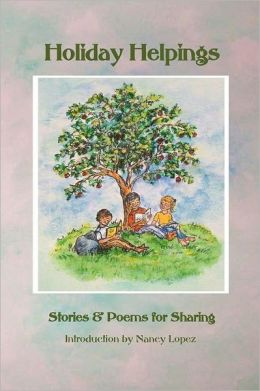 Holiday Helpings: Stories and Poems for Sharing