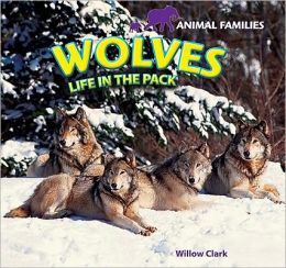 Wolves: Life in the Pack