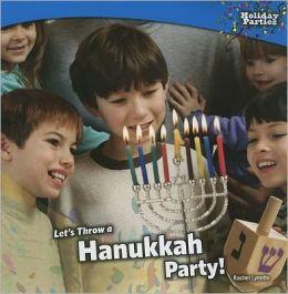 Let's Throw a Hanukkah Party!