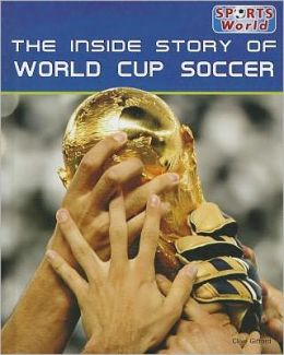 The Inside Story of World Cup Soccer