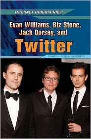 Evan Williams, Biz Stone, Jack Dorsey, and Twitter