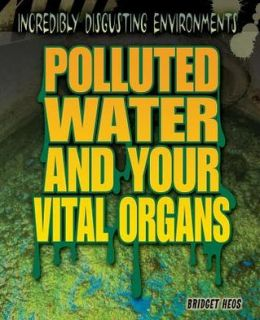 Polluted Water and Your Vital Organs