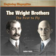 The Wright Brothers: The First to Fly
