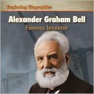 Alexander Graham Bell: Famous Inventor