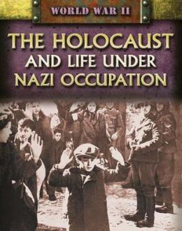 The Holocaust and Life under Nazi Occupation