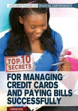 Top 10 Secrets for Managing Credit Cards and Paying Bills Successfully
