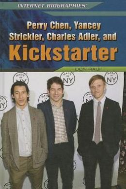 Perry Chen, Yancey Strickler, Charles Adler, and Kickstarter