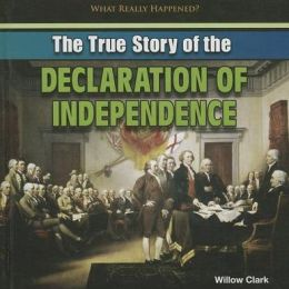 The True Story of the Declaration of Independence