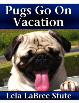 Pugs Go On Vacation